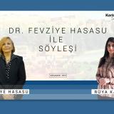 Dr. Fevziye Hasasu ile Söyleşi - Rüya Kasap – RÖPORTAJ