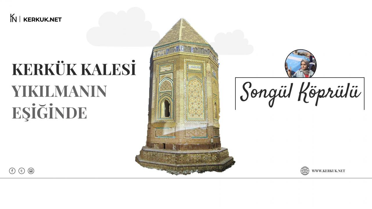 Songül Köprülü - Kerkük Kalesi Yıkılmanın Eşiğinde